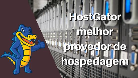 melhor provedor de hospedagem Hostgator